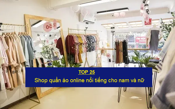 Top 25 Shop quần áo online nổi tiếng