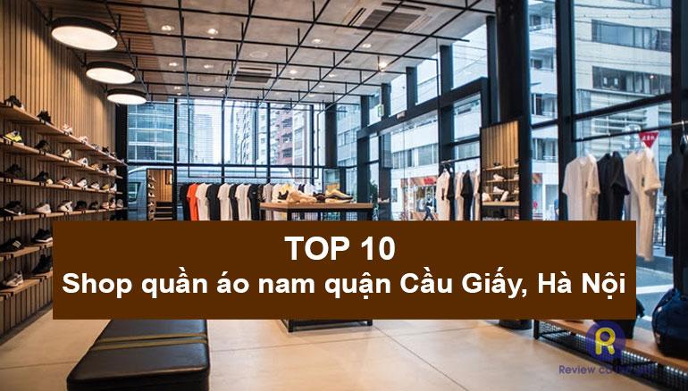 Top 10 Shop quần áo nam quận Cầu Giấy Hà Nội