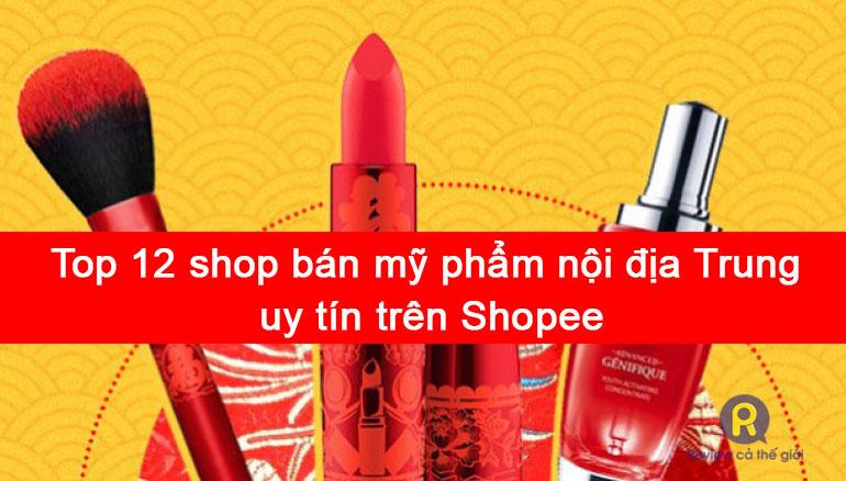Shop bán mỹ phẩm nội địa trung uy tín trên shopee